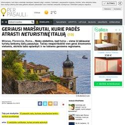 Geriausi maršrutai, kurie padės atrasti neturistinę Italiją
