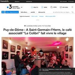 """Puy-de-Dôme : A Saint-Germain-l'Herm, le café associatif """"Le Colibri"""" fait vivre le village"""