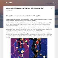 xem truc tuyen bong da Paris Saint Germain vs Istanbul Basaksehir