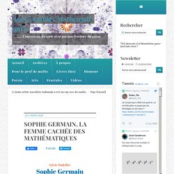 SOPHIE GERMAIN, LA FEMME CACHÉE DES MATHÉMATIQUES - Incl@ssables Mathématiqu€s
