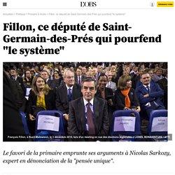 """Fillon, ce député de Saint-Germain-des-Prés qui pourfend """"le système"""""""