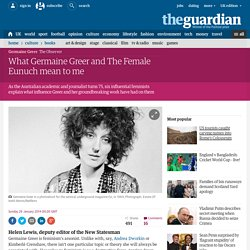 What Germaine Greer and The Female Eunuch mean to me