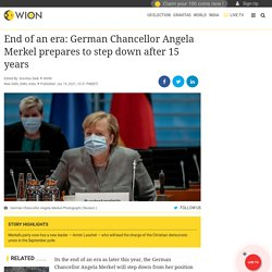 End of an era: German Chancellor Angela Merkel prepares to step down after 15 years, World News