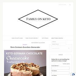 Keto German chocolate cheesecake - Family On Keto
