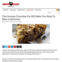This German Chocolate Pie Will Make You Want To Wear Lederhosen - Page 2 of 2 - Recipe Roost