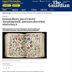 German library pays £2.5m for 'friendship book', 400 years after it first tried to buy it