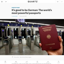 It's good to be German: The world's most powerful passports