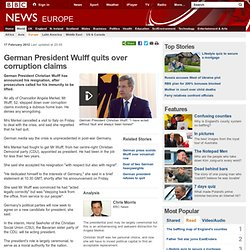 German President Wulff quits over corruption claims
