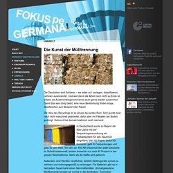 die Kunst der Mülltrennung / Fokus pe Germana