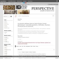 Le premier gothique dans le Saint-Empire romain germanique: nouvelles questions, méthodes, résultats et lacunes de la recherche