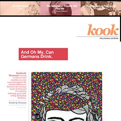 And Oh My, Can Germans Drink. - Kook Magazine