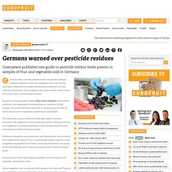 FRUITNET 28/03/12 Germans warned over pesticide residues