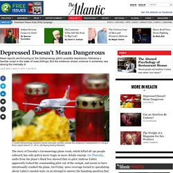 The Misguided Focus on the Germanwings Pilot's Possible Depression — Atlantic Mobile