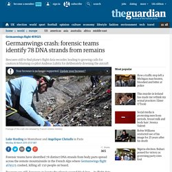 Forensic teams identify 78 DNA strands from remains at Germanwings crash site
