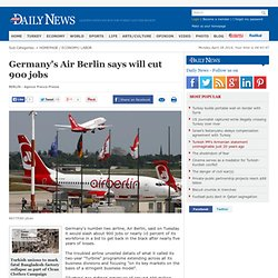LABOR - Germany's Air Berlin says will cut 900 jobs