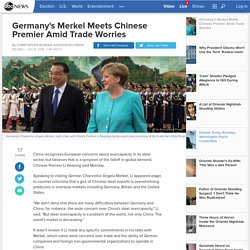 Germany's Merkel Meets Chinese Premier Amid Trade Worries