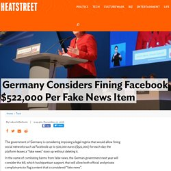 Germany Considers Fining Facebook $522,000 Per Fake News Item