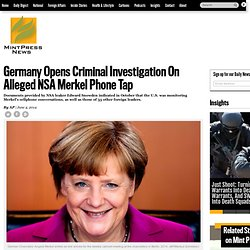Germany Opens Criminal Investigation On Alleged NSA Merkel Phone Tap