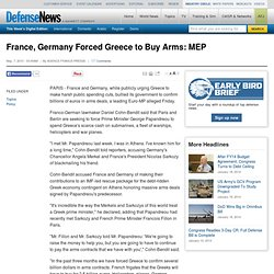 France, Germany Forced Greece to Buy Arms: MEP