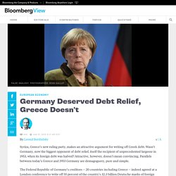 Germany Deserved Debt Relief, Greece Doesn't