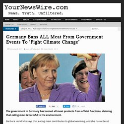 Germany Bans ALL Meat From Government Events To 'Fight Climate Change' - Your News Wire
