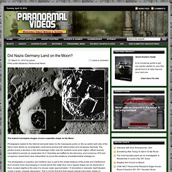 Did Nazis Germany Land on the Moon? : Paranormal Videos and Stories
