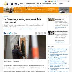 In Germany, refugees seek fair treatment
