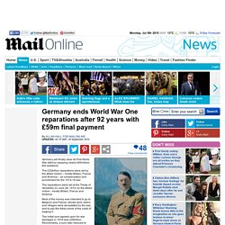 Germany end World War One reparations after 92 years with £59m final payment