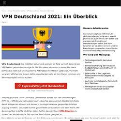 VPN Germany – Mit VPNs sicher und anonym im Internet surfen.
