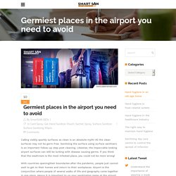 Germiest places in the airport you need to avoid - Use Smart SAN