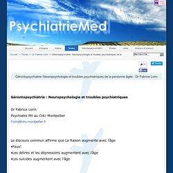 Gérontopsychiatrie: Neuropsychologie et troubles psychiatriques de la personne âgée - Dr Fabrice Lorin