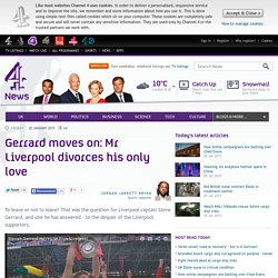 Gerrard moves on: Mr Liverpool divorces his only love