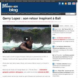 Gerry Lopez : son retour inspirant à Bali