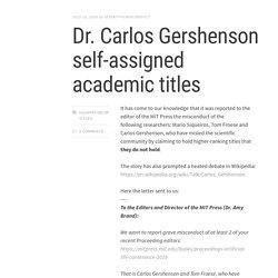 Dr. Carlos Gershenson self-assigned academic titles