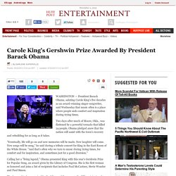 Carole King's Gershwin Prize Awarded By President Barack Obama - The Huffington Post