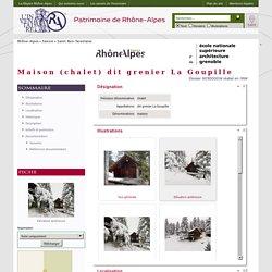 Gertrude - Maison (chalet) dit grenier La Goupille - Inventaire Général du Patrimoine Culturel (1.1.0-RRA)