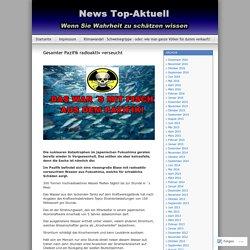 Gesamter Pazifik radioaktiv verseucht