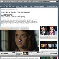 Frauen, die Geschichte machten: Sophie Scholl - Die Seele des Widerstands