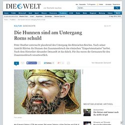 Geschichte : Die Hunnen sind am Untergang Roms schuld - Nachrichten Kultur