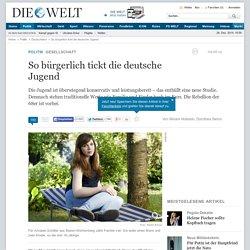 Gesellschaft: So bürgerlich tickt die deutsche Jugend