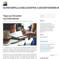 Tipps zum Verwalten von Unternehmen – Oliver Korpilla Gesellschafter & Geschäftsführer Deutschland