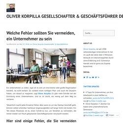 Welche Fehler sollten Sie vermeiden, ein Unternehmer zu sein – Oliver Korpilla Gesellschafter & Geschäftsführer Deutschland
