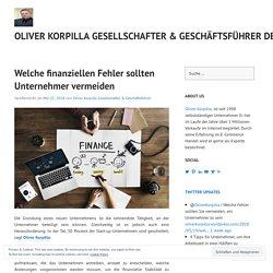 Welche finanziellen Fehler sollten Unternehmer vermeiden – Oliver Korpilla Gesellschafter & Geschäftsführer Deutschland