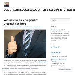 Wie man wie ein erfolgreicher Unternehmer denkt – Oliver Korpilla Gesellschafter & Geschäftsführer Deutschland