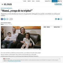 "Vídeo: Gestación Subrogada: ""Mamá, ¿vengo de tu tripita?"""