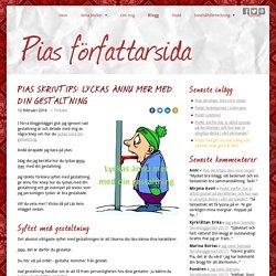 Pias skrivtips: Lyckas ännu mer med din gestaltning