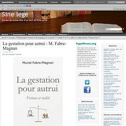 La gestation pour autrui : M. Fabre-Magnan
