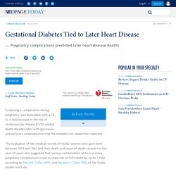 Gestational Diabetes Tied to Later Heart Disease