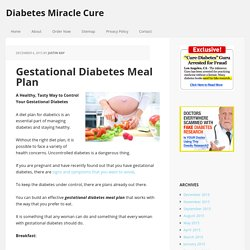 Gestational Diabetes Meal Plan - Diabetes Miracle Cure