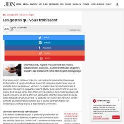 Les gestes qui vous trahissent - Journal du Net Management